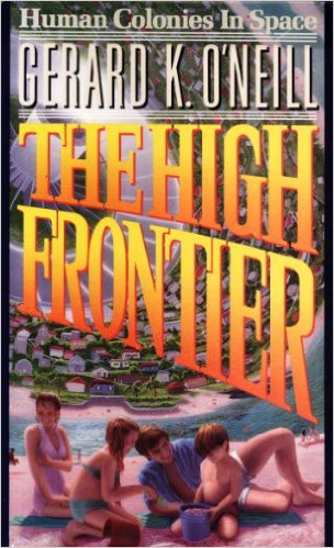 The All Time Classic: Gerard K. O'Neill's The High Frontier
