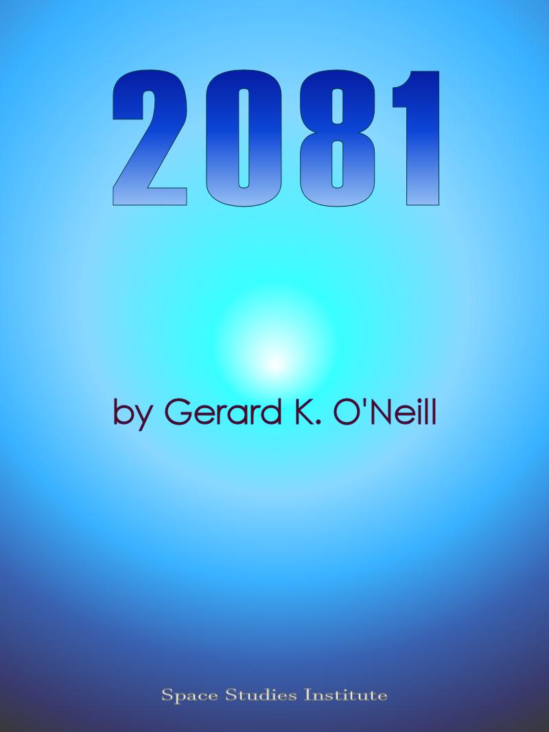 Gerard K. O'Neill's 2081